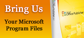 Bring us your Microsoft Publisher files